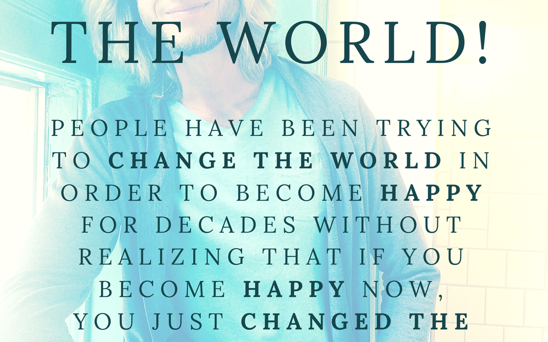 Change the world!