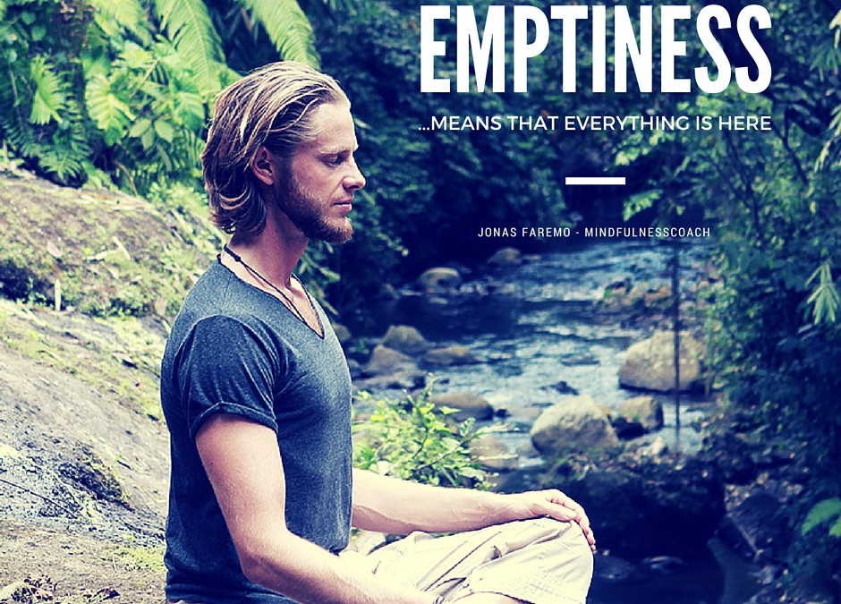 Emptiness – it´s not what you think!